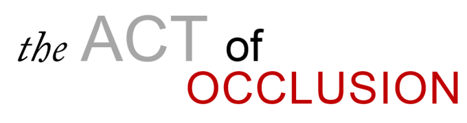 Act of Occlusion - OCCLUSION CONNECTIONS